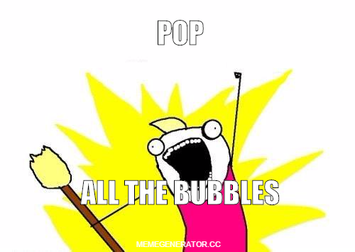 POP ALL THE BUBBLES