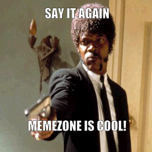 Memezone.net is cool!