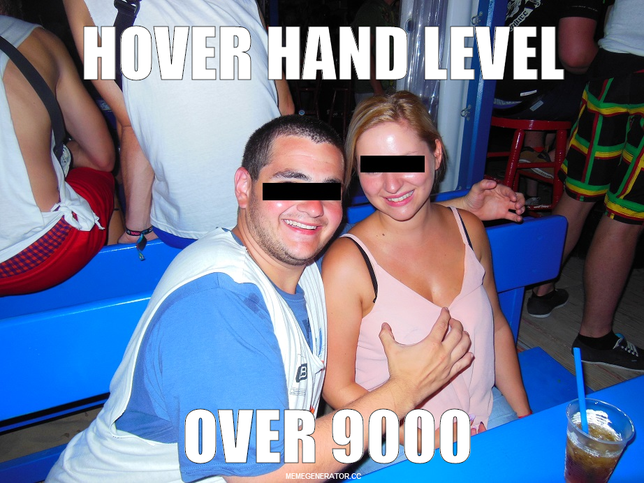 Hover Hand Level over 9000